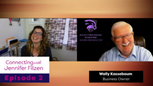 Connecting with Jennifer Filzen - Episode 2 - Wally Kassebaum