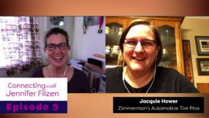 Connecting with Jennifer Filzen - Episode 5 - Jacquie Hower