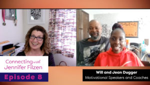 Connecting with Jennifer Filzen - Episode 8 - Will and Jean Dugger