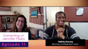 Connecting with Jennifer Filzen - Episode 11 - Vallrie Dorsey