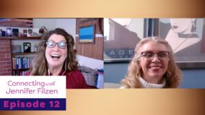 Connecting with Jennifer Filzen - Episode 12 - Cheryl Lentz