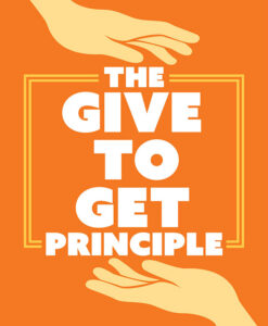 the give to get principle
